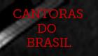 Cantoras do Brasil