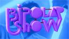 Bipolar Show