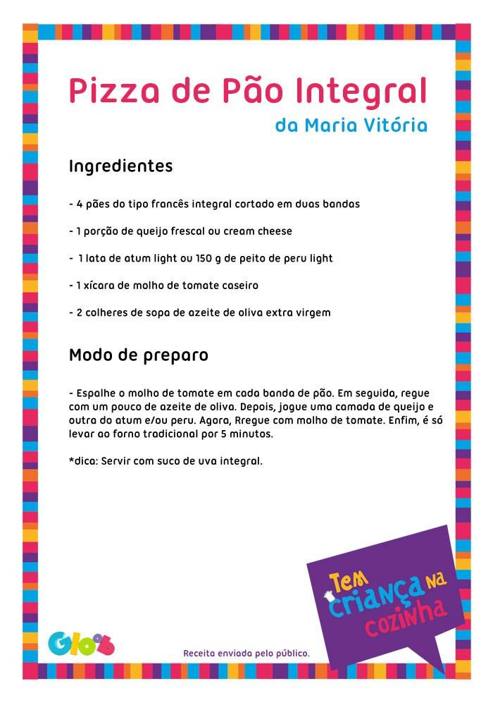 Pizza de Pão Integral da Maria Vitória