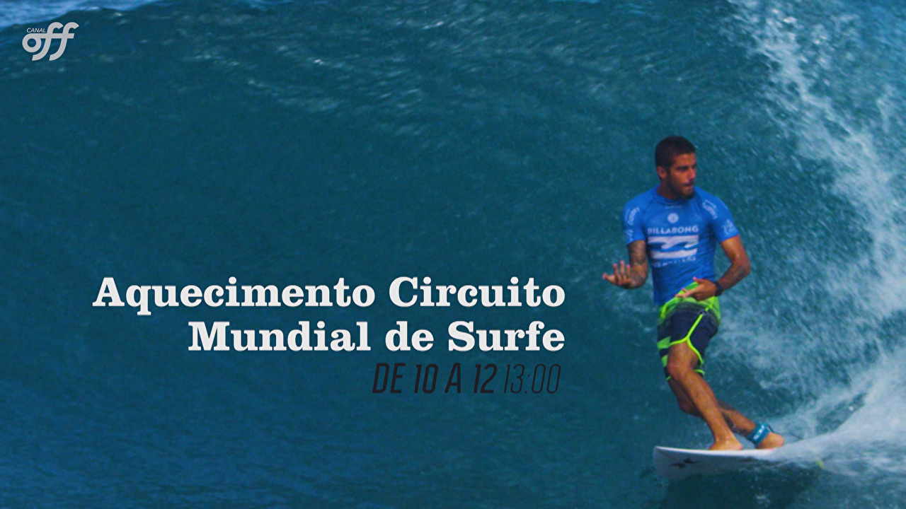 Circuito Mundial De Surf : Aquecimento circuito mundial de surfe surf canal off