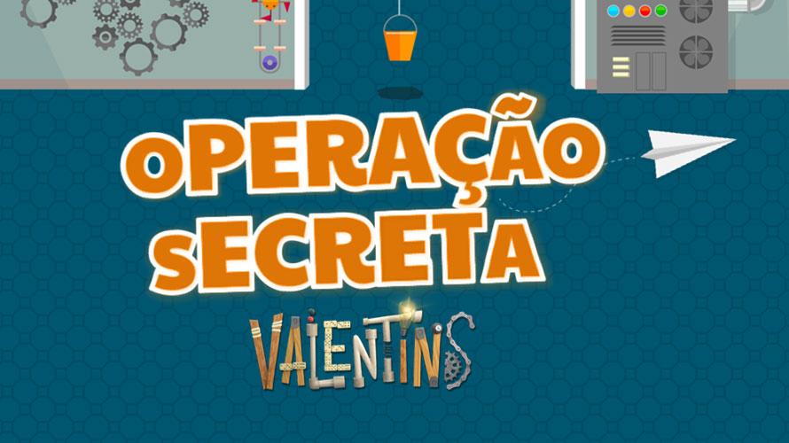 Operação Secreta Valentins