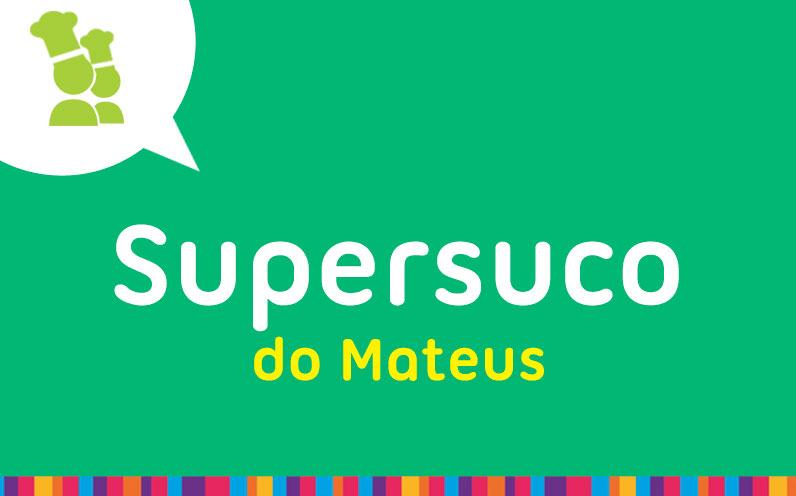 Supersuco do Mateus